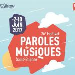 festival paroles et musiques saint-etienne 2017